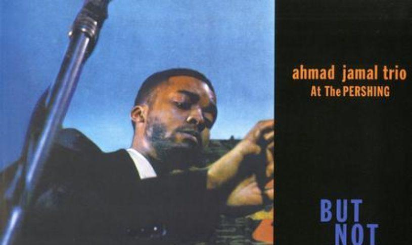 Ahmad Jamal Trio – Ahmad Jamal At The Pershing